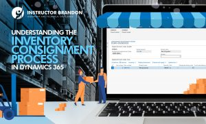 Understanding Inventory Consignment Process in Dynamics 365