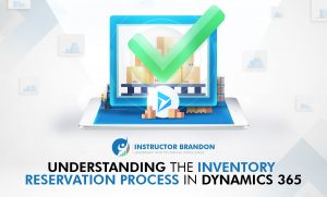 Inventory Reservation Process in Microsoft Dynamics 365