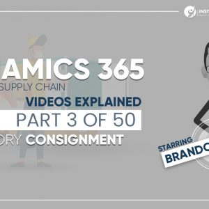 Dynamics 365 Inventory Consignment Supply Chain Video Part 3