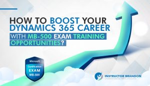Boost your Dynamics 365 Career with MB-500 Exam Training