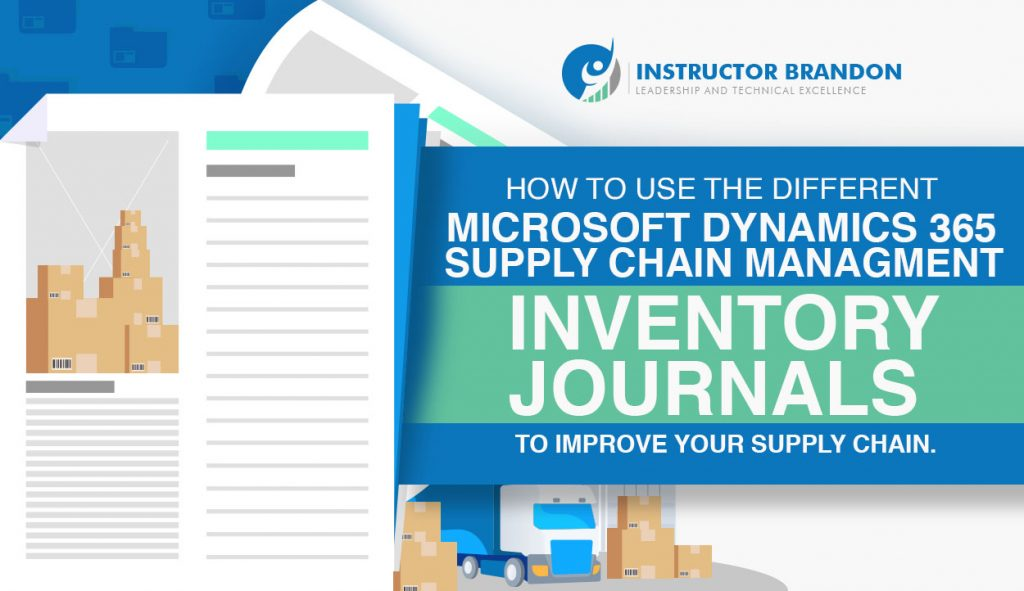 Dynamics 365 Inventory Journals to improve Supply Chain