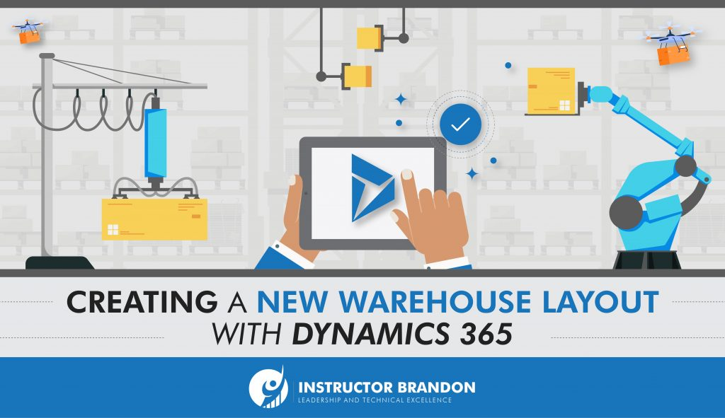 Create a New Warehouse Layout with MS Dynamics 365