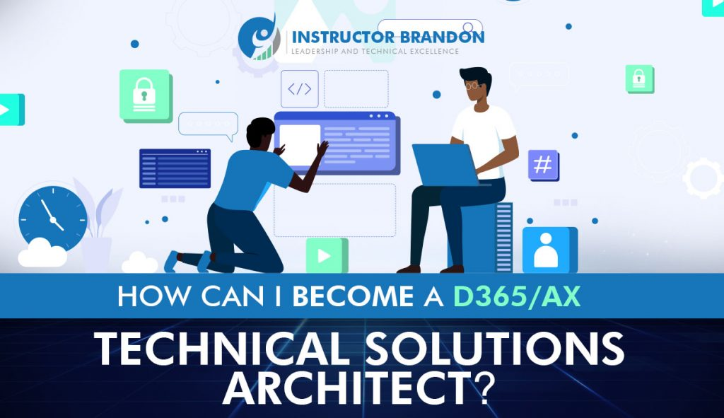 How to become D365/AX Technical Solutions Architect?