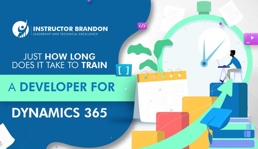 How long does it take to train a Dynamics 365 Developer?