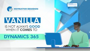 Vanilla is not always good when it comes to Dynamics 365 ERP