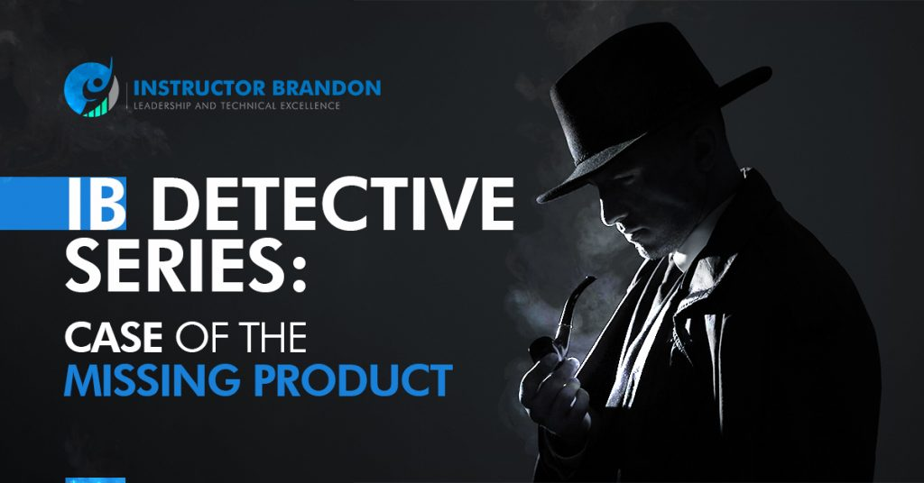 IB Detective Series: Case of the Disappearing Product Part 1