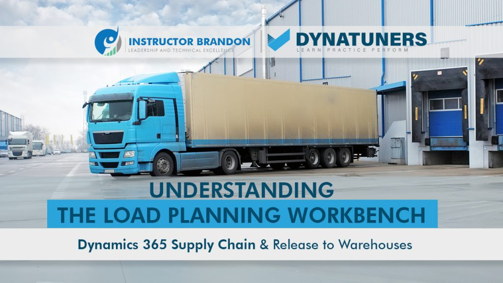 Load Planning Workbench in D365 SC & Release to Warehouses