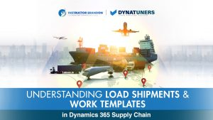 Load Shipments & Work Templates in Dynamics 365 Supply Chain