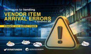 Techniques for handling Vendor Item Arrival Errors in D365
